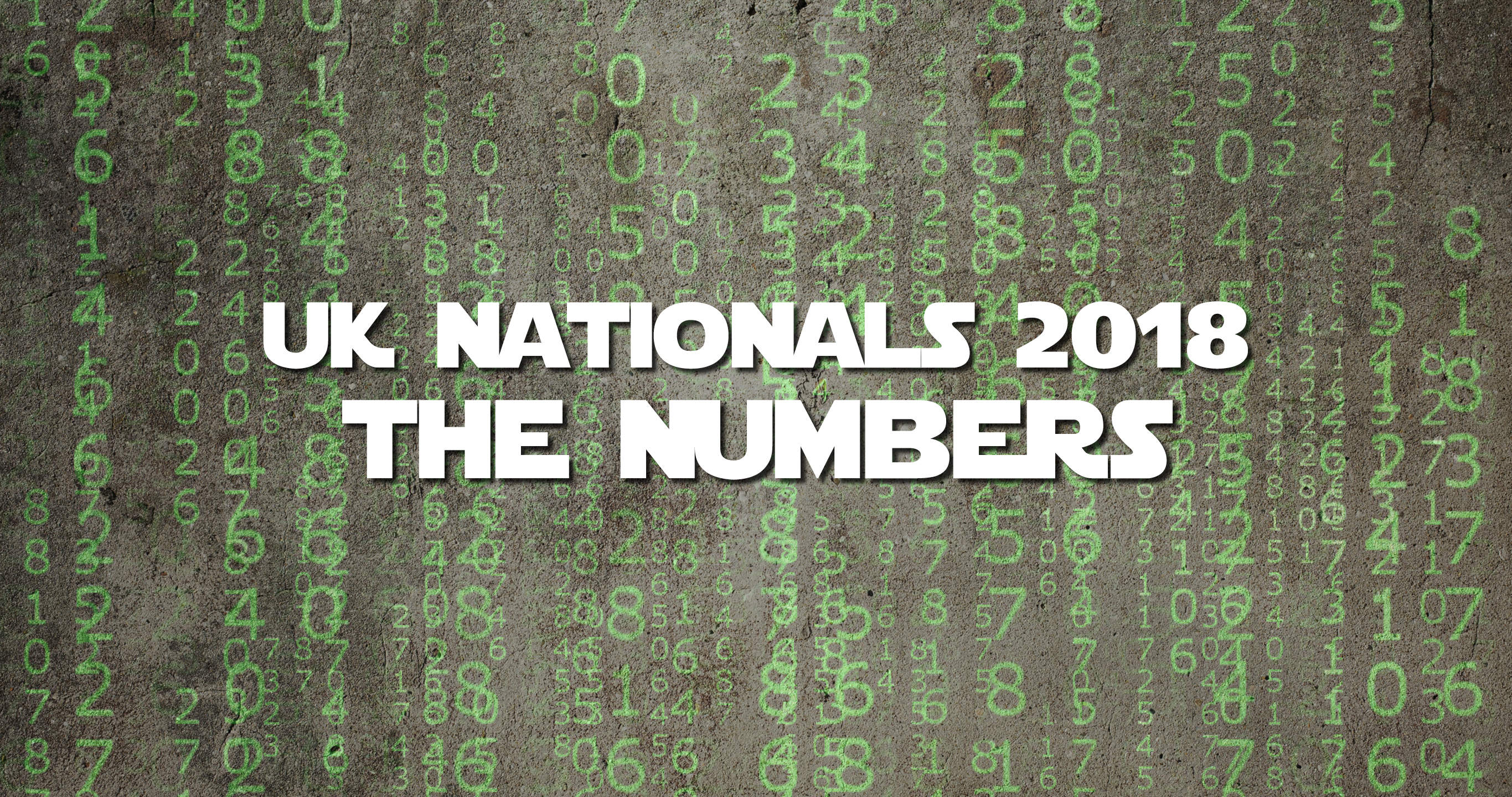 UK Nationals 2018 - The Numbers